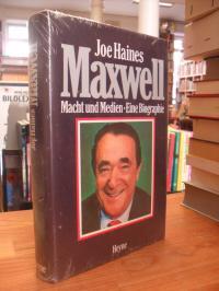 Haines, Maxwell – Macht und Medien – Eine Biographie,
