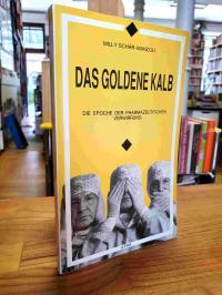 Schär-Manzoli, Das goldene Kalb – Die Epoche der pharmazeutischen Verwirrung