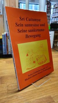 Bhaktivedanta, Sri Caitanya: Sein Sannyasa und Seine Sankirtana-Bewegung,