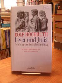 Hochhuth, Livia und Julia – Demontage der Geschichtsschreibung,