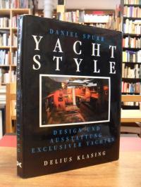 Spurr, Yacht Style – Design und Ausstattung exclusiver Yachten