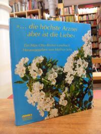 """""""… die höchste Arznei aber ist die Liebe"""" – Ein Max-Otto-Bruker-Lesebuch,"""