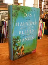 Davidar, Das Haus der blauen Mangos – Eine indische Familiensaga,