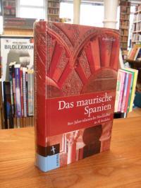 Clot, Das maurische Spanien – 800 Jahre islamische Hochkultur in Al Andalus,