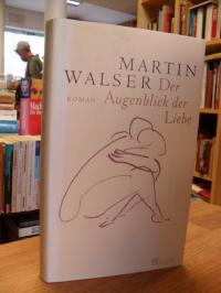 Walser, Der Augenblick der Liebe,