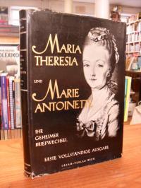 Maria Theresia, Maria Theresia und Marie Antoinette – Ihr geheimer Briefwechsel