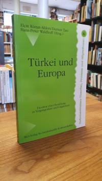 Türkei und Europa – Facetten einer Beziehung in Vergangenheit und Gegenwart,
