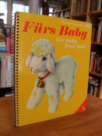 Fürs Baby – For Baby – Pour bébé