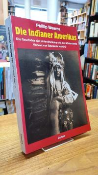 Wearne, Die Indianer Amerikas – Die Geschichte der Unterdrückung und des Widerst