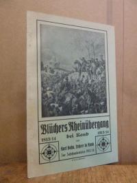 Hahn, Blüchers Rheinübergang bei Kaub 1813/14 – 1913/14 von Karl Hahn, Lehrer in