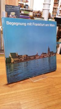 Frankfurt am Main, Begegnung mit Frankfurt am Main,