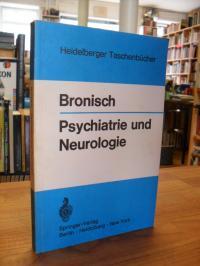 Bronisch, Psychiatrie und Neurologie – Klinische, forensische und soziale Daten,