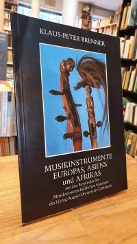 Brenner, Musikinstrumente Europas, Asiens und Afrikas aus den Beständen des Musi