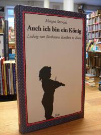 Steenfatt, Auch ich bin ein König – Ludwig van Beethovens Kindheit in Bonn,