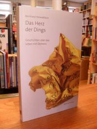 Horwatitsch, Das Herz der Dings – Geschichten über das Leben mit Demenz,