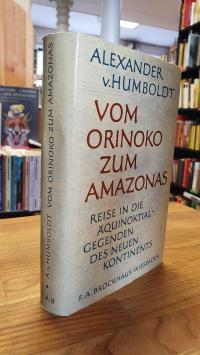 Humboldt, Vom Orinoko zum Amazonas – Reise in die Äquinoktial-Gegenden des neuen