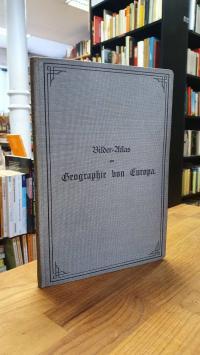 Geistbeck, Bilder-Atlas zur Geographie von Europa,