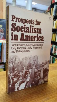 Barnes, Prospects for Socialism in America – Edited with an Introduction by Jack