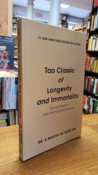 Zhi Gang Sha, Tao Classic Of Longevity And Immorality – Sacred Wisdom And Practi