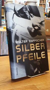 Kappacher, Silberpfeile – Roman,