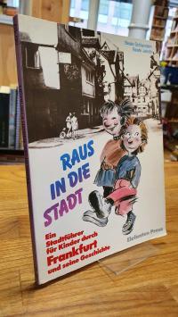 Hadeler, Raus in die Stadt – Ein Stadtführer für Kinder durch Frankfurt und sein