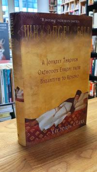 Why Angels Fall – A Journey through Orthodox Europe from Byzantium to Kosovo,