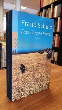 Schulz, Das Ouzo-Orakel – Roman,