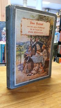 Wildermuth, Das Feental und drei andere Erzählungen für die Jugend,