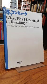 Kenji, What has Happened to Reading? A 100-Day Dialogue from The Book & The Comp