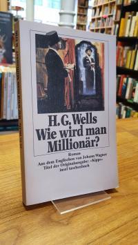 Wells, Wie wird man Millionär – Roman,