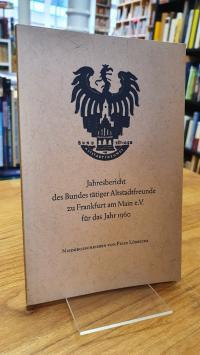 Jahresbericht des Bundes tätiger Altstadtfreunde zu Frankfurt am Main e. V. für