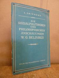 Belinskis, Die sozialpolitischen und philosophischen Anschauungen W. G. Belinski