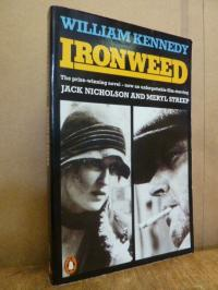 Kennedy, Ironweed – The prize-winning novel – now an unforgettable film starring