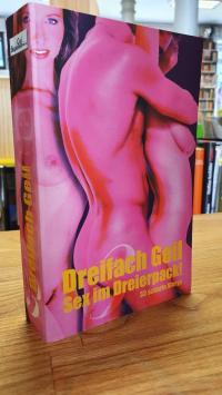 Dreifach geil – Sex im Dreierpack – [33 scharfe Storys],