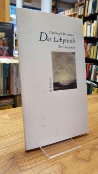 Ransmayr, Das Labyrinth – Drei Prosastücke,