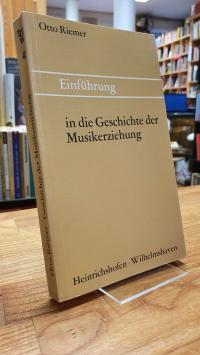 Riemer, Einführung in die Geschichte der Musikerziehung,