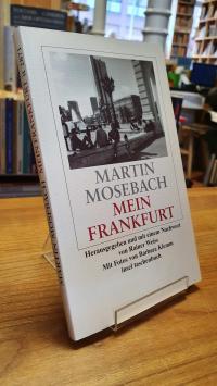 Mosebach, Mein Frankfurt,