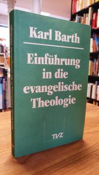 Barth, Einführung in die evangelische Theologie,