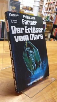 Farmer, Der Erlöser vom Mars – Science-Fiction-Roman,
