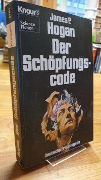 Hogan, Der Schöpfungscode – Science-Fiction-Roman,