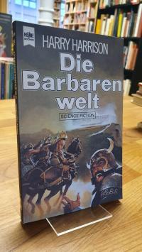 Harrison, Die Barbarenwelt – Utopischer Roman,