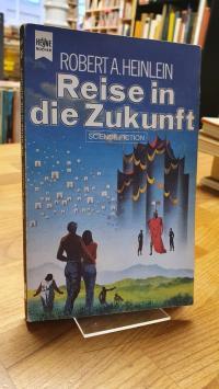 Heinlein, Die Reise in die Zukunft – Utopischer Roman,