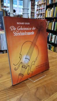Edler, Die Geheimnisse der Streichinstrumente – Wege zum Erfolg im Vierklang der