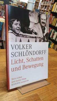 Schlöndorff, Licht, Schatten und Bewegung – Mein Leben und meine Filme,