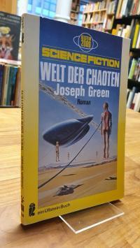 Green, Die Welt der Chaoten – Science-Fiction-Roman