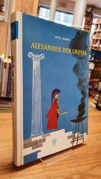 Kampe, Alexander der Grosse,
