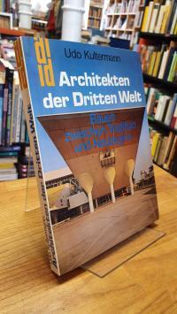 Kultermann, Architekten der Dritten Welt – Bauen zwischen Tradition und Neubegin