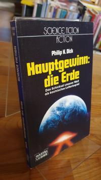 Dick, Hauptgewinn: Die Erde – Utopisch-technischer Roman,
