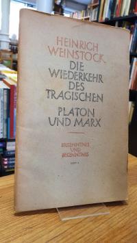 Weinstock, Realer Humanismus: Die Wiederkehr des Tragischen / Platon und Marx od