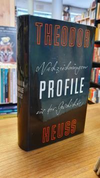 Heuss, Profile – Nachzeichnungen aus der Geschichte,